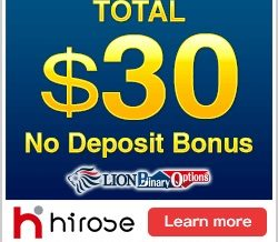 Hirose UK LION Binary Options – 30$ Binary Options No Deposit Bonus & 100% Deposit Bonus!